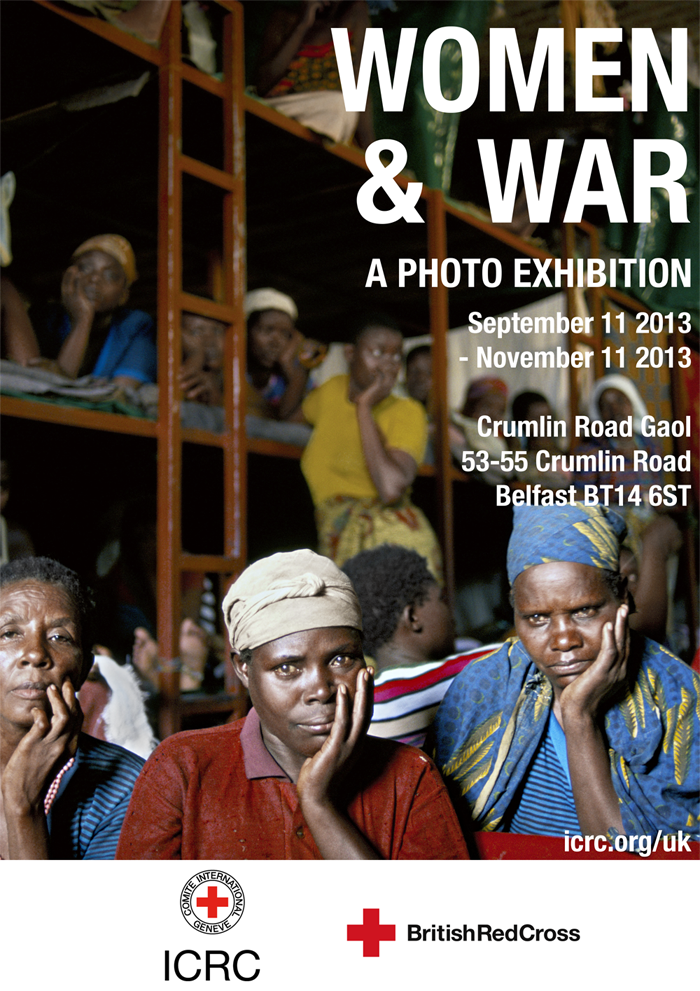 ICRC Women and War photo exhibition, Crumlin Road Prison, Belfast, September11 - November 11 2013