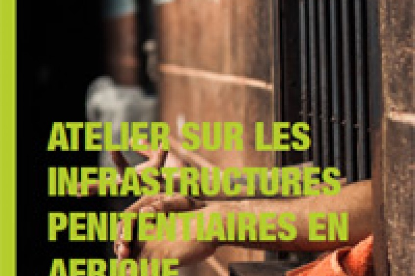 Tunis accueille l'Atelier régional sur les infrastructures pénitentiaires 2019