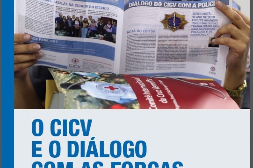 O CICV e o diálogo com as forças policiais