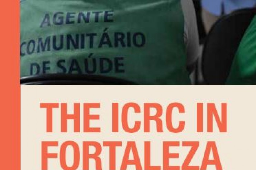 The ICRC in Fortaleza - Informationsbroschüre