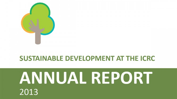 Sustainable development at the ICRC, annual report 2013