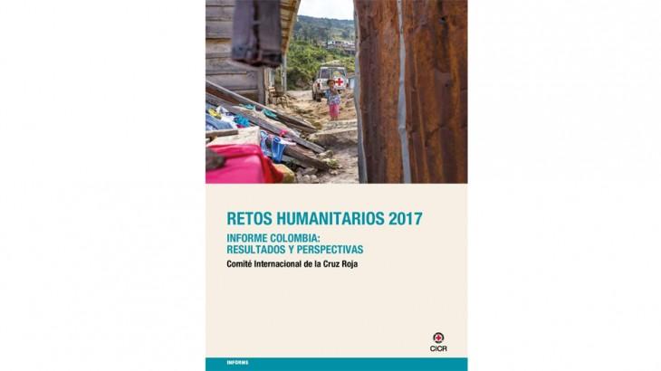 Retos humanitarios 2017: Informe CICR Colombia