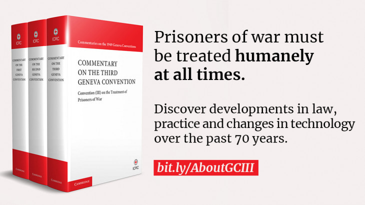 Updated Commentary on the Third Geneva Convention - video and book available