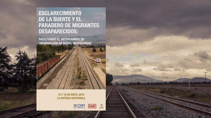 Guatemala: intensificar cooperación y compartir buenas prácticas prevenir las desapariciones y mejorar la búsqueda de personas migrantes.