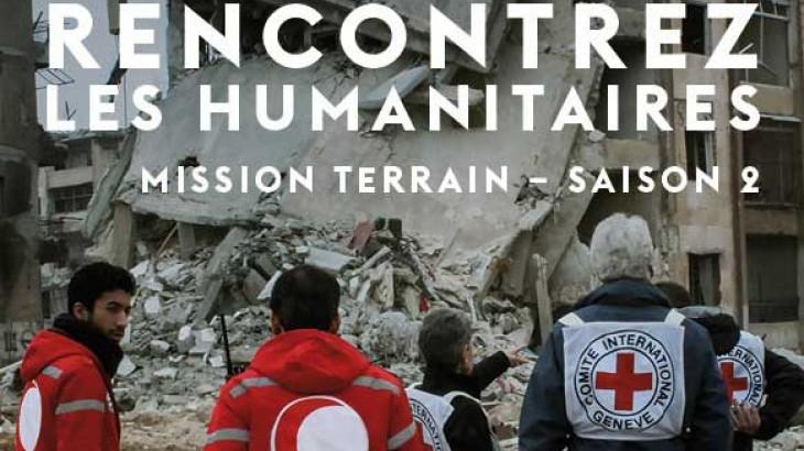 Rencontrez les humanitaires, Mission terrain, Saison 2