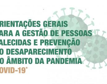 Orientações gerais para a gestão de pessoas falecidas e prevenção ao desaparecimento no âmbito da pandemia COVID-19