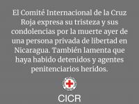 Nicaragua: el Comité Internacional de la Cruz Roja expresa su tristeza y sus condolencias por la muerte de una persona privada de libertad
