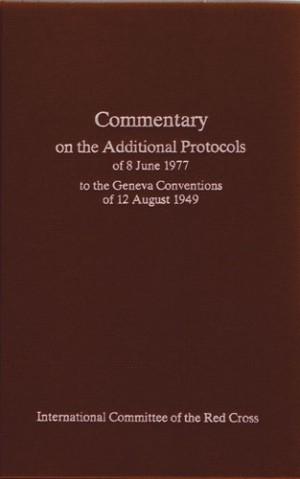 Commentaire des Protocoles additionnels du 8 juin 1977 aux Conventions de Genève du 12 août 1949