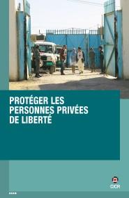 Protéger les personnes privées de liberté