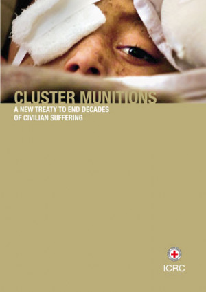 Cluster Munitions: A New Treaty to End Decades of Civilian Suffering