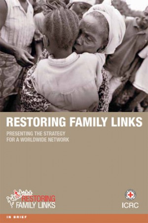 Restoring Family Links: Presenting the Strategy for a Worldwide Network