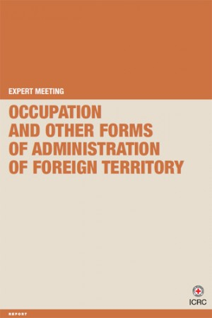 Expert Meeting: Occupation and Other Forms of Administration of Foreign Territory