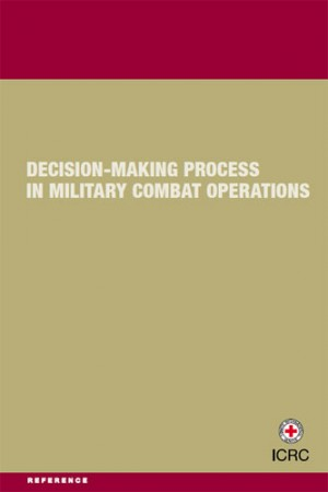 Decision-Making Process in Military Combat Operations