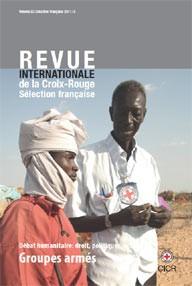 Revue internationale de la Croix-Rouge : sélection française 2011/2 – Groupes armés