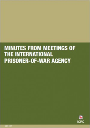 Minutes from Meetings of the International Prisoner-of-War Agency, 21 August 1914 to 11 November 1918