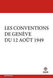 Les Conventions de Genève du 12 août 1949