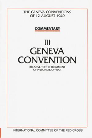 Commentaires des Conventions de Genève du 12 août 1949 . Volume III.