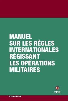 Manuel sur les règles internationales régissant les opérations militaires