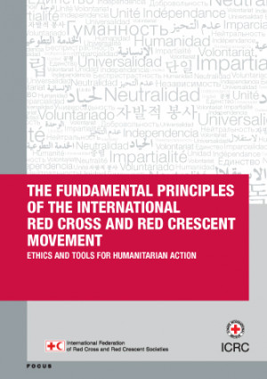The Fundamental Principles of the International Red Cross and Red Crescent Movement