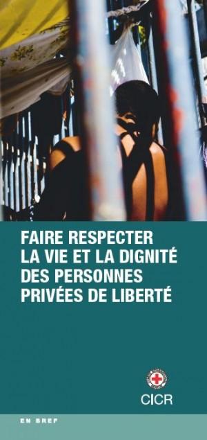 Faire respecter la vie et la dignité des personnes privées de liberté