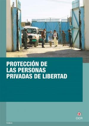 Protección de las personas privadas de libertad