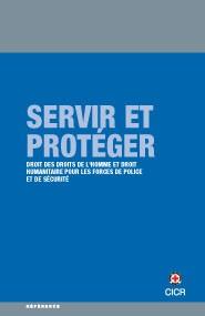Servir et protéger : Droit des droits de l'homme et droit humanitaire pour les forces de police et de sécurité