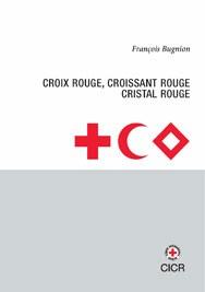 Croix Rouge, Croissant Rouge, Cristal Rouge