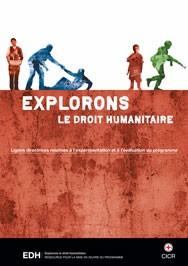 Explorons le droit humanitaire (EDH) : lignes directrices relatives à l'expérimentation et à l'évaluation du programme