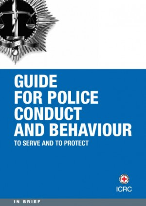 To Serve and to Protect: Guide for Police Conduct and Behaviour