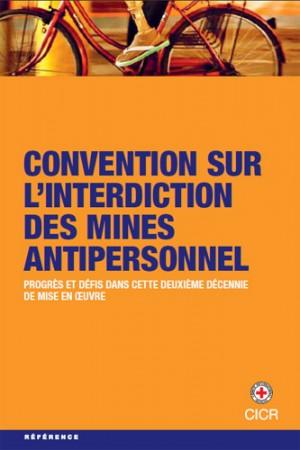 Convention sur l'interdiction des mines antipersonnel Progrès et défis dans cette deuxième décennie de mise en oeuvre