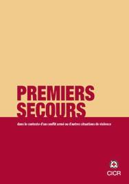 Les premiers secours dans le contexte d'un conflit armé ou d'autres situations de violence