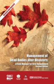 Management of Dead Bodies after Disasters: A Field Manual for First Responders