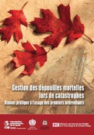 Gestion des dépouilles mortelles lors de catastrophes : manuel pratique à l'usage des premiers intervenants