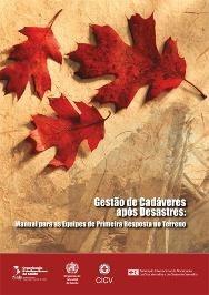 Gestão de Cadáveres após Desastres: Manual para as Equipes de Primeira Resposta no Terreno