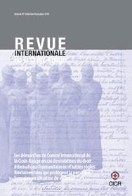 Les démarches du CICR en cas de violations du droit international humanitaire ou d'autres règles fondamentales qui protègent la personne humaine en situation de violence