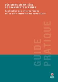 Décisions en matière de transferts d'armes :  application des critères fondés sur le droit international humanitaire