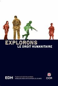 Explorons le droit humanitaire