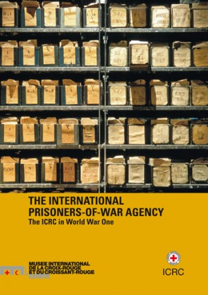 The International Prisoners-of-War Agency: The ICRC in World War One