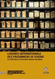 L'Agence internationale des prisonniers de guerre : le CICR dans la Première Guerre mondiale