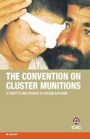 The Convention on Cluster Munitions: A Treaty to End Decades of Civilian Suffering