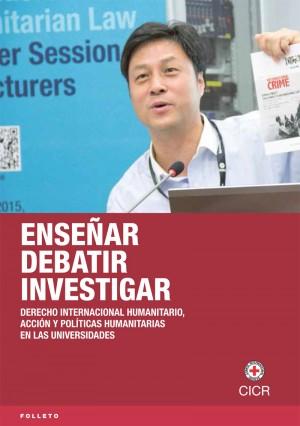Enseñar, debatir, investigar. DIH, acción y políticas humanitarias en las universidades