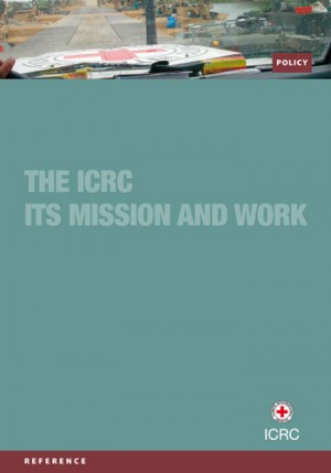 The ICRC: Its Mission and Work