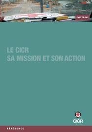 Le CICR : sa mission et son action
