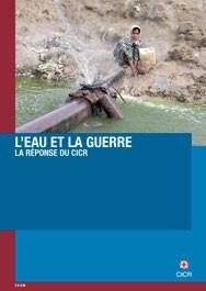 L'eau et la guerre : la réponse du CICR