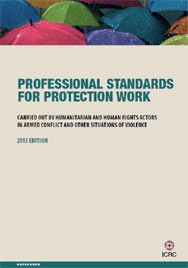 Professional Standards for Protection Work Carried out by Humanitarian and Human Rights Actors in Armed Conflict and Other Situations of Violence