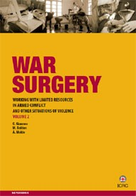 War Surgery: Working with Limited Resources in Armed Conflict and Other Situations of Violence, Volume 2