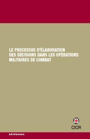 Le processus d'élaboration des décisions dans les opérations militaires de combat