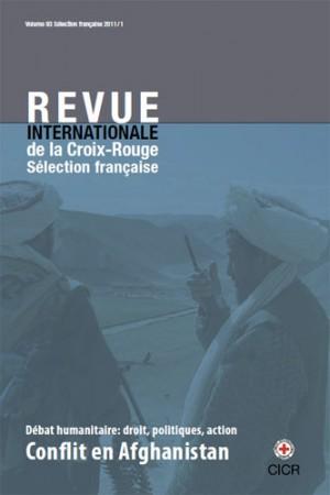 Revue internationale de la Croix-Rouge : sélection française 2011/1 – Conflit en Afghanistan