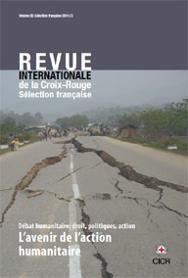 The International Review of the Red Cross: French Selection 2011/3 – L'Avenir de l'Action Humanitaire