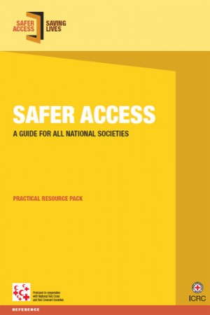 Safer Access: A Guide for All National Societies (includes 3 case studies)